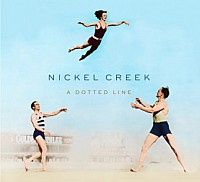 April AOTM: Nickel Creek - A Dotted Line