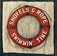 August AOTM: Shovels & Rope - Swimmin' Time